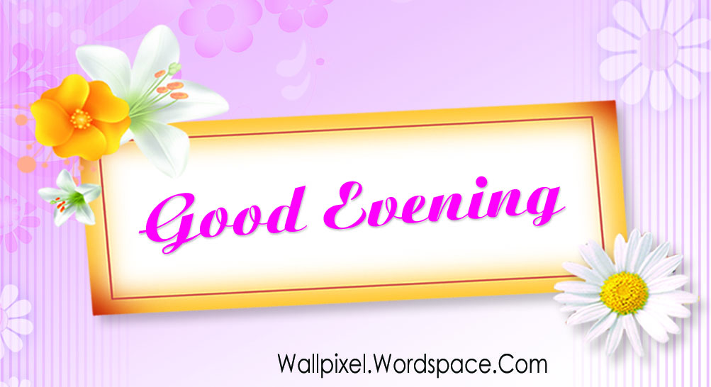 Good Evening Wallpapers | wallpixel